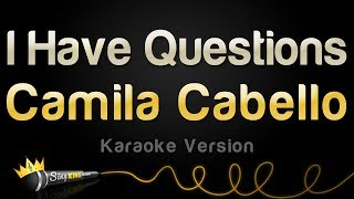 Video Camila Cabello - I Have Questions (Karaoke Version) download MP3, 3GP, MP4, WEBM, AVI, FLV Januari 2018
