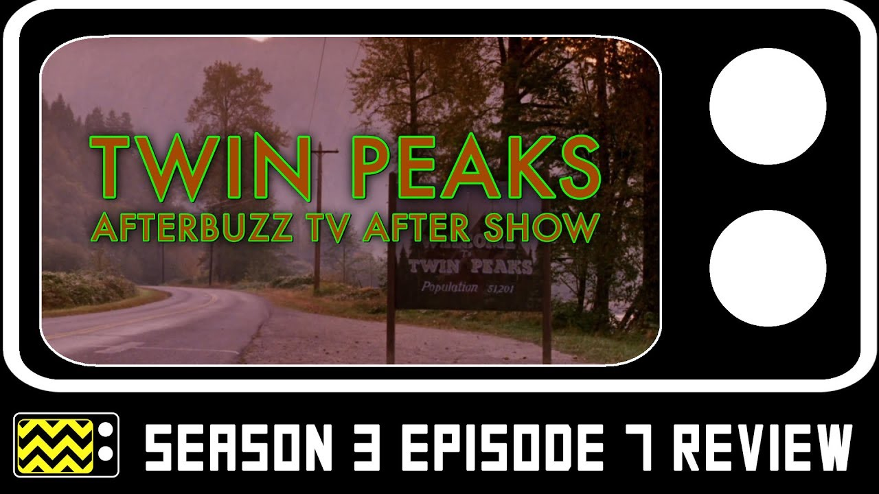 Download Twin Peaks Season 3 Episode 7 Review & AfterShow | AfterBuzz TV
