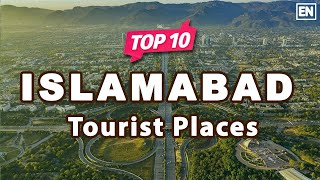 Top 10 Must Visit Places in Islamabad, Pakistan - English