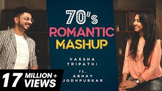 70's Romantic Mashup | Varsha Tripathi ft. Abhay Jodhpurkar