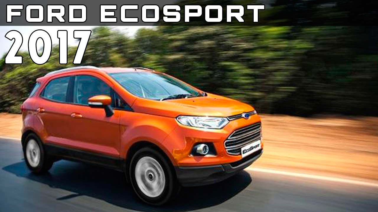 2017 ford ecosport review rendered price specs release date youtube. Black Bedroom Furniture Sets. Home Design Ideas