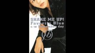 Favorite Blueのシングル「SHAKE ME UP!」のRemixです.