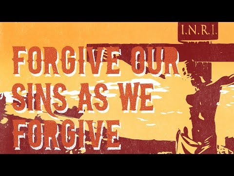 Forgive Our Sins as We Forgive - Christian Song with Lyrics