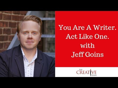 You Are A Writer. Act Like One. With Jeff Goins.