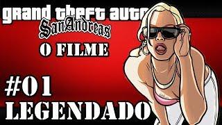"GTA SA- GRAND THEFT AUTO SAN ANDREAS - ""O FILME"" EP.01/02 - LEGENDAS BRASIL [HD]"