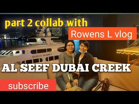 FLOATING RESTAURANT AL SEEF DUBAI CREEK | AL SEEF DUBAI CREEK  (PART 2 ) COLLAB #ROWEN L VLOG