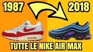TUTTE LE NIKE AIR MAX DAL 1987 FINO AL 2018