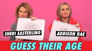Addison Rae vs. Sheri Easterling - Guess Their Age