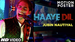 Haaye Dil (Motion Poster) | Jubin Nautiyal | Releasing 12th February 2017