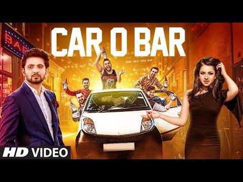 Car-O-Bar Video Song   Rohit Bhatt   Jugni Band   Latest Song 2018