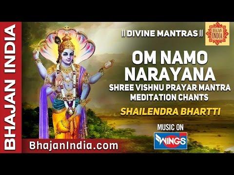 Om Namo Narayana - Lord Vishnu's Prayar Mantra - Shailendra Bhartti - Meditation Chants