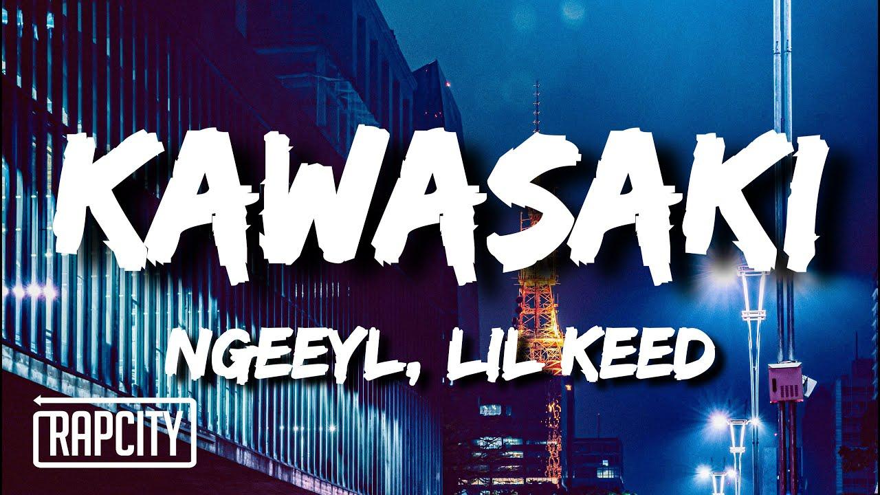 NGeeYL - Kawasaki (Lyrics) ft. Lil Keed