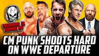Sound Off 356 - CM PUNK SHOOTS HARD ON WWE DEPARTURE