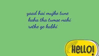 Yaad hai mujko tune kaha tha song lyrics