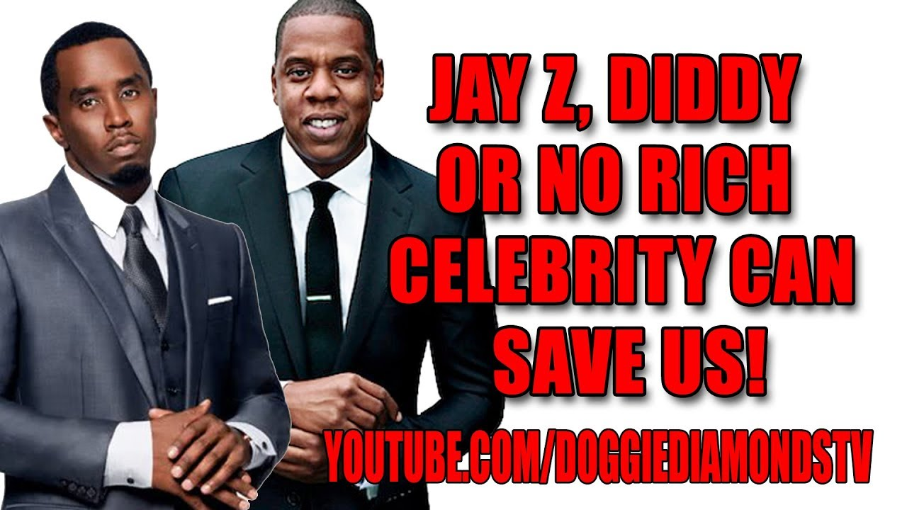 Jay Z, Diddy Or No Rich Celebrity Can Save Us!