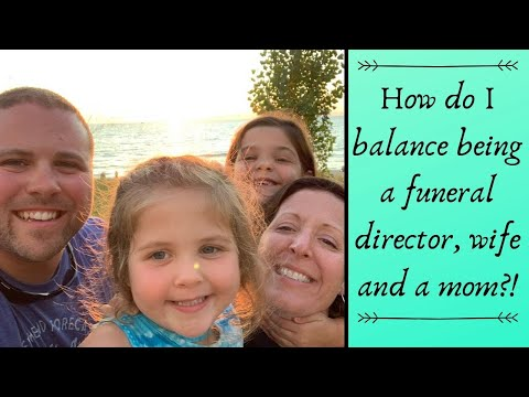 How Do I Balance Being A Funeral Director, Wife, And A Mom?!