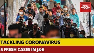 Coronavirus Crisis: 5 Fresh Coronavirus Cases Confirmed In Jammu & Kashmir