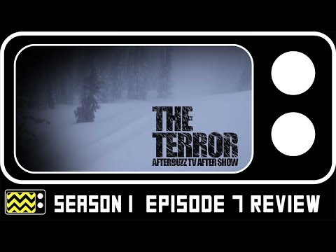 The Terror Season 1 Episode 7 Review & Reaction | AfterBuzz TV