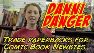 Trade Paperbacks for Comic Book Newbies with Danni Danger