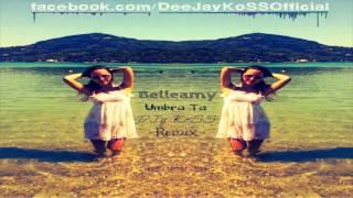 Belleamy - Umbra Ta( DJy KoSS Remix)