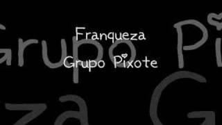 Franqueza - Grupo Pixote