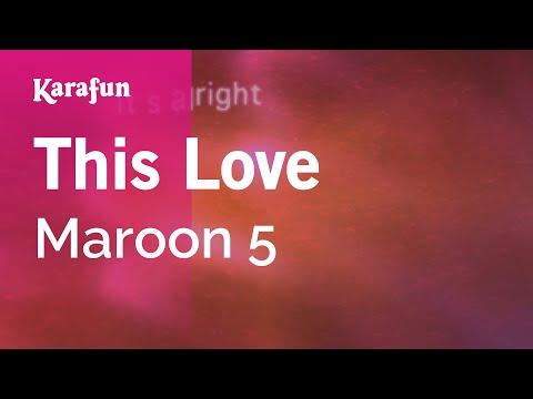 Karaoke This Love - Maroon 5 *