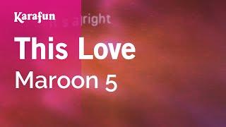 Download This Love - Maroon 5 | Karaoke Version | KaraFun