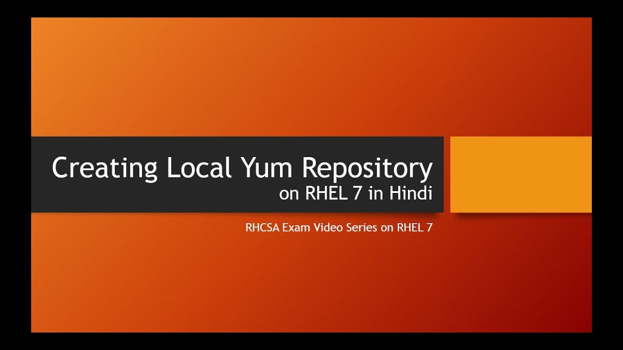 Creating Local Yum Repository on RHEL 7 in hindi