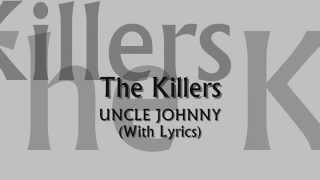 The Killers - Uncle Johnny (With Lyrics)