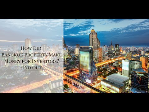 How did Bangkok Property MAKE MONEY for investor?