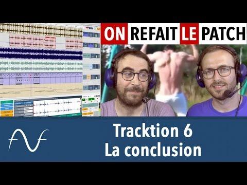 Tracktion 6 : la conclusion