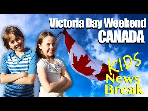 Victoria Day Long Weekend Canada.  The history and the splendour!