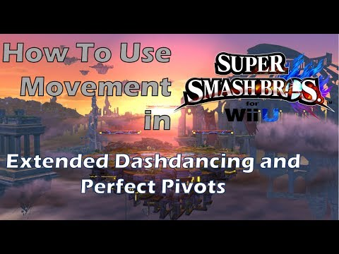 How To Use Movement In Smash 4: Extended Dash Dancing And Perfect Pivots