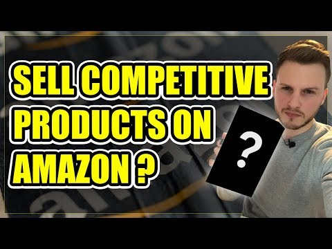 How To Sell Competitive Products On Amazon 2018