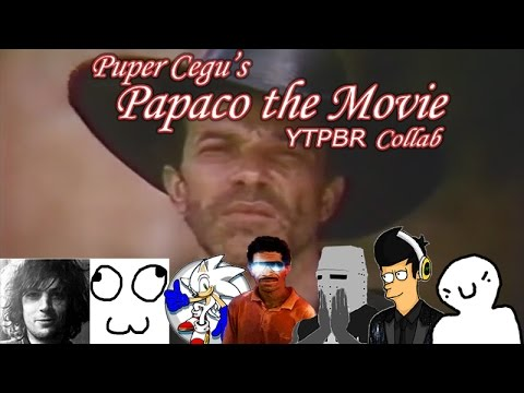 YTPCollab - Papaco The Movie (Part 6)