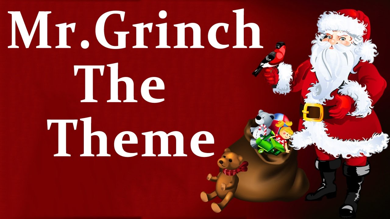 mr grinch theme song christmas songs and carols - Grinch Christmas Song