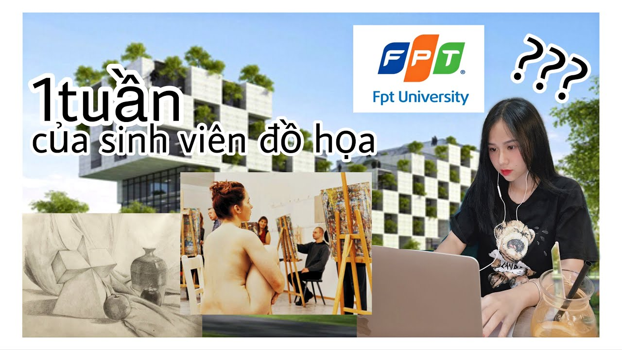 ĐẠI HỌC FPT NGÀNH ĐỒ HOẠ HỌC GÌ ??? | A week of FPTU's Designer 👩🏻🎨