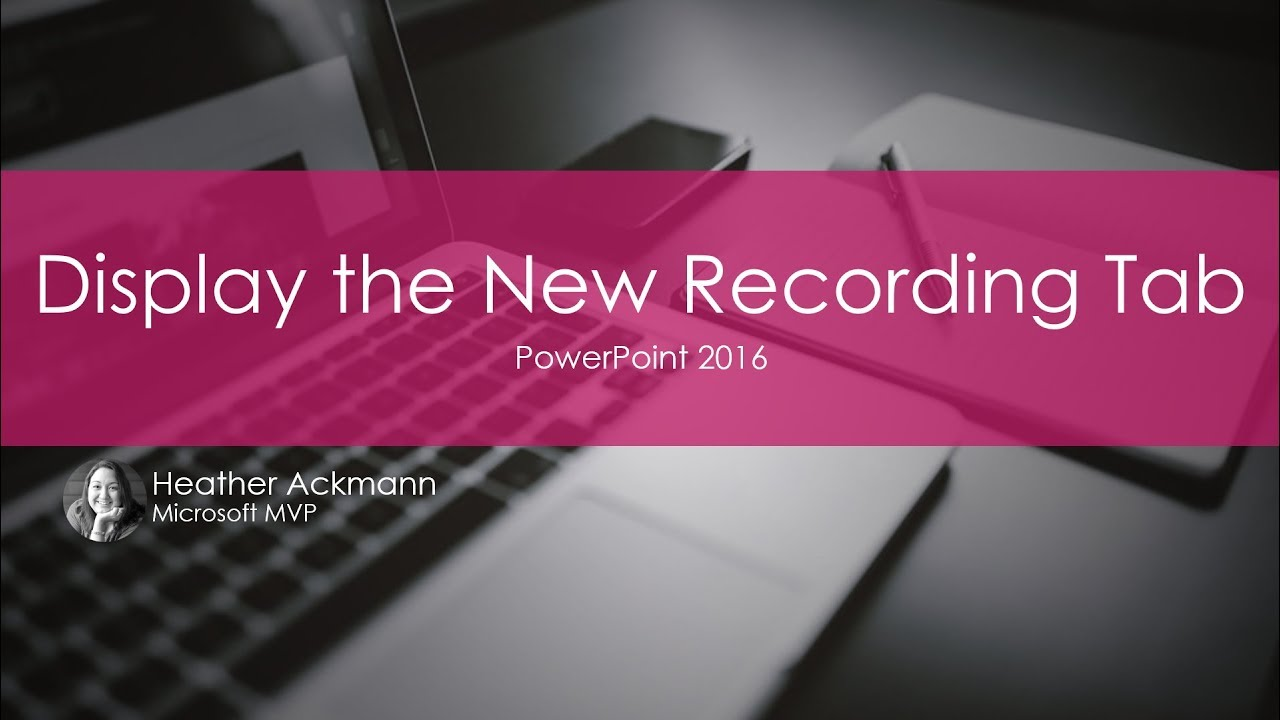 Display the PowerPoint Recording Tab