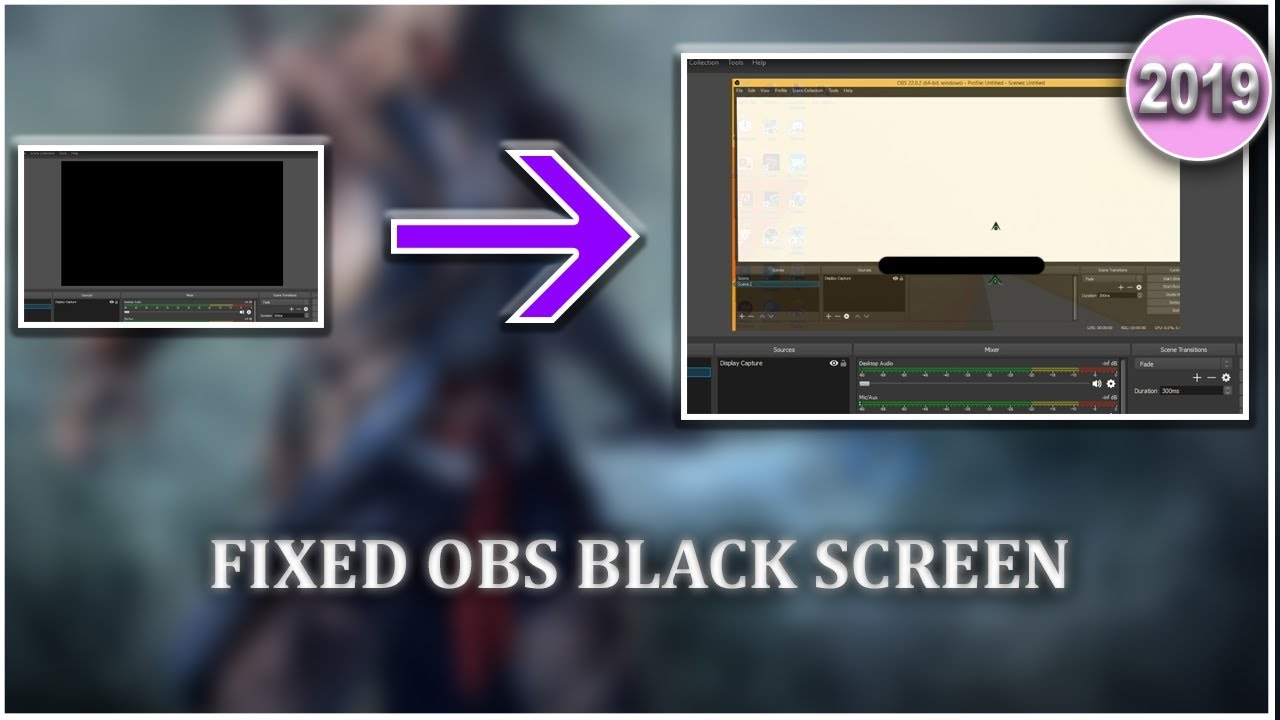 FIXED !! OBS black screen in display capture *(2019)*