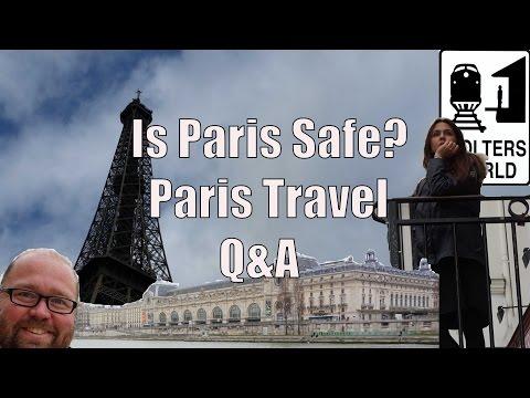 Is It Safe to Visit Paris? 5 Travel Questions About Paris, France
