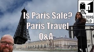 Is It Safe to Visit Paris? 5 Travel Questions About Paris, France