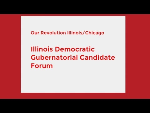 Illinois Democratic Gubernatorial Candidate Forum