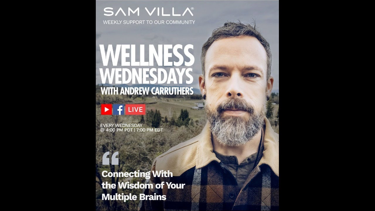 Wellness Wednesday w/ Andrew Carruthers - Connecting With the Wisdom of Your Multiple Brains