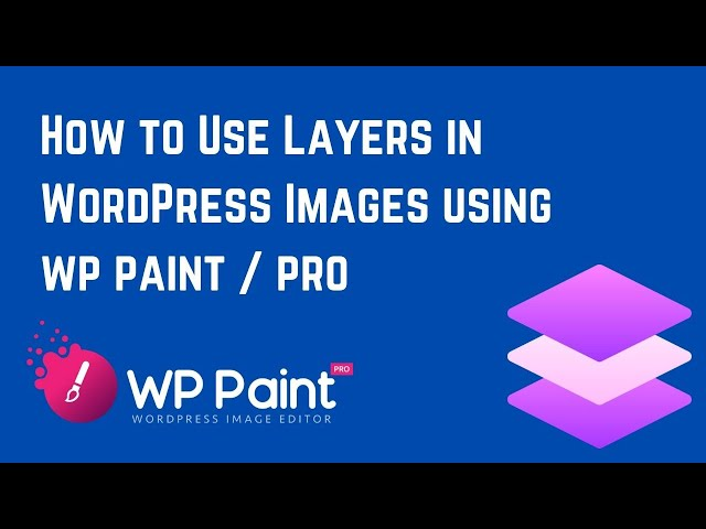 How to Use Layers in WordPress Images Using WP Paint / Pro Plugin