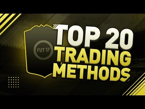 TOP 20 TRADING METHODS IN 1 VIDEO - FIFA 17 Ultimate Team