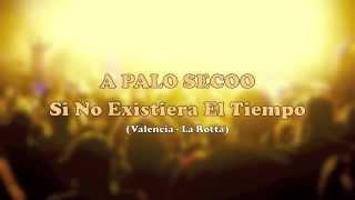 A Palo Secoo - Si No Existiera El Tiempo (Lyrics) YouTube Videos