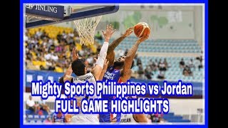 Mighty Sports Philippines vs Jordan (Jones Cup 2019)