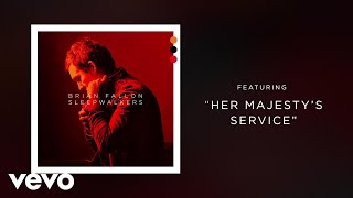 Brian Fallon - Her Majesty's Service (Audio)