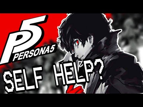 Persona 5: A Message of Self Help - Video...