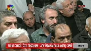 19/04/2019 BERAT KANDİLİ ÖZEL PROGRAMI - ATİK İBRAHİM PAŞA (ORTA) CAMİİ - ORDU